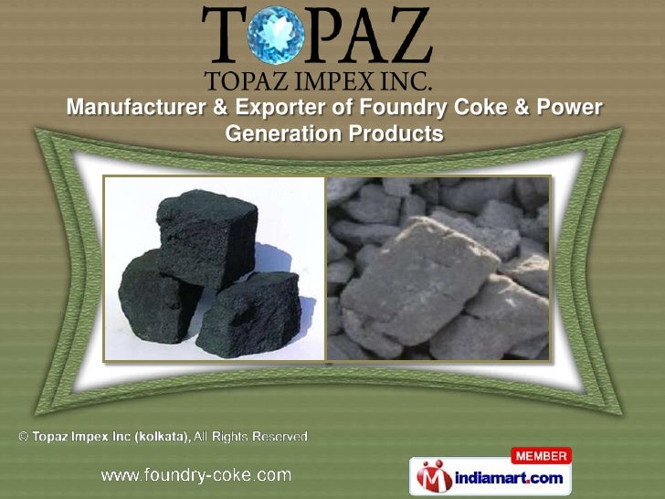 Manufacturer & Exporter of Foundry Coke & Power              Generation Products