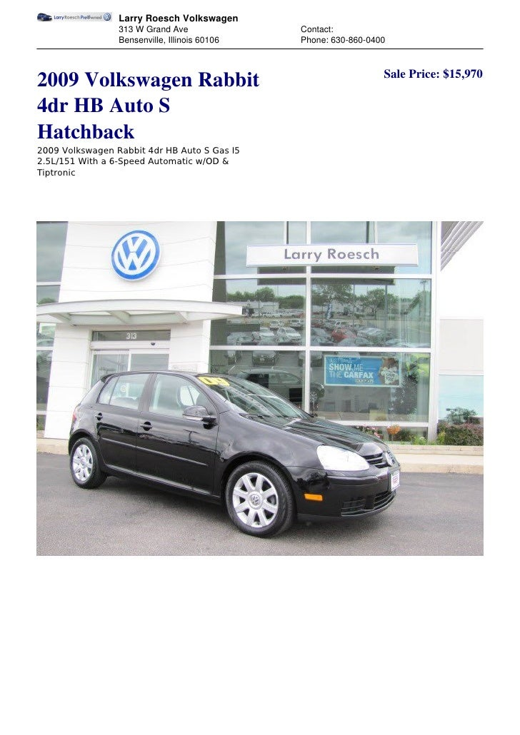 Larry Roesch Volkswagen                 313 W Grand Ave               Contact:                 Bensenville, Illinois 60106...