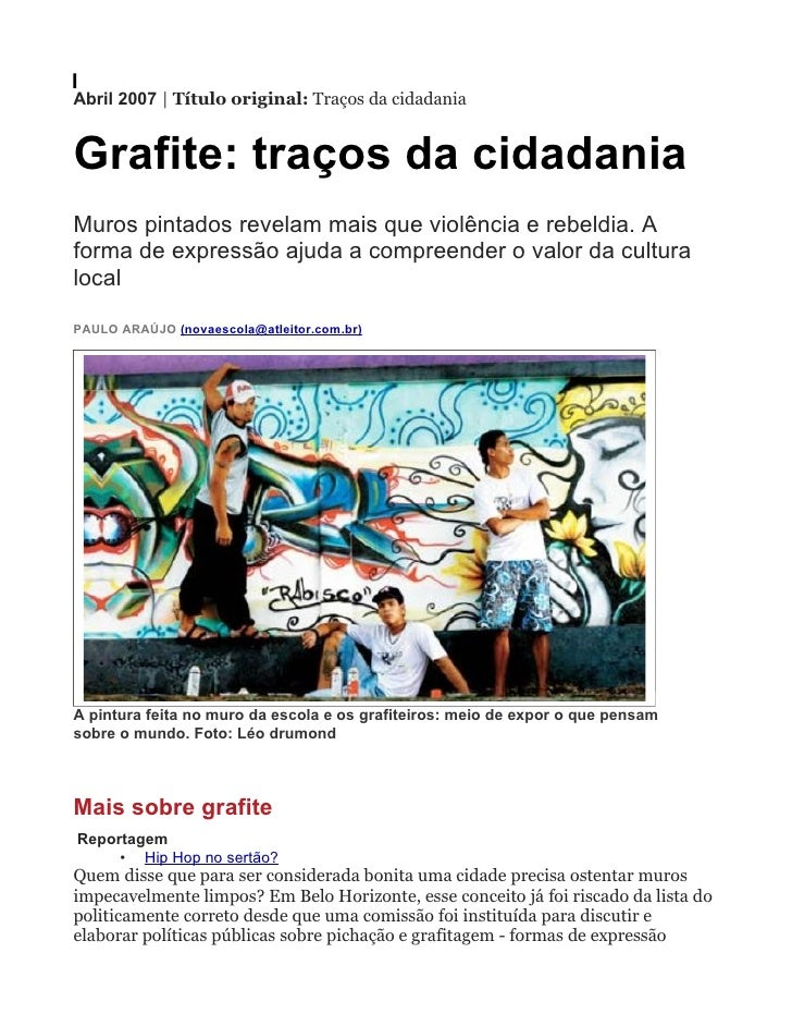 Abril 2007 | Título original: Traços da cidadania   Grafite: traços da cidadania Muros pintados revelam mais que violência...