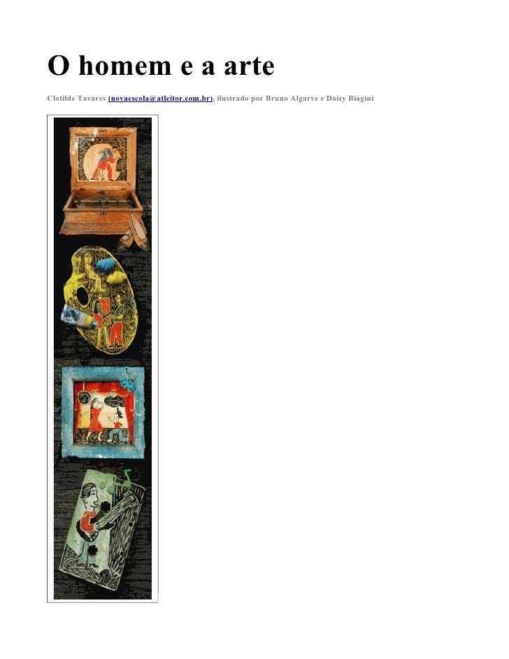 O homem e a arte Clotilde Tavares (novaescola@atleitor.com.br), ilustrado por Bruno Algarve e Daisy Biagini