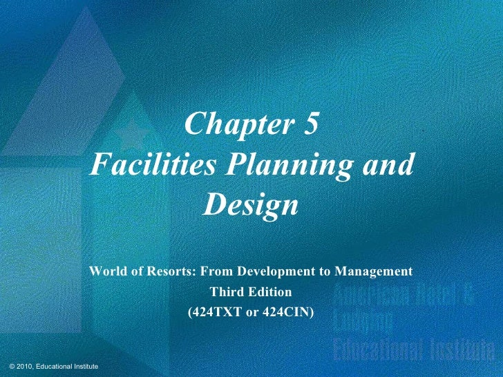 Chapter 5                         Facilities Planning and                                  Design                         ...