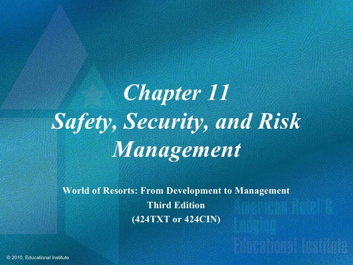 Chapter 11                     Safety, Security, and Risk                           Management                         Wor...