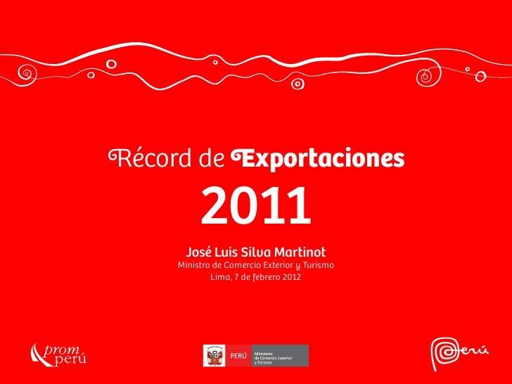 <Récord de <Exportaciones          2011       José Luis Silva Martinot     Ministro de Comercio Exterior y Turismo        ...