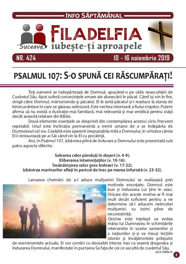 NR. 424  10 - 16 noiembrie 2019 Filadelfiaiubește-ți aproapeleSuceava Info Săptămânal 1 sursa: ebiblia.ro psalmul 107...