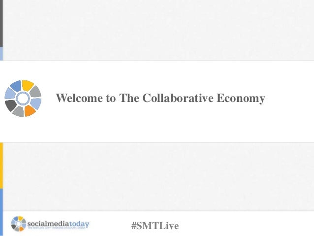 Welcome to The Collaborative Economy #SMTLive