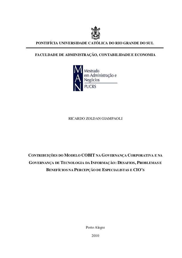 FACULDADE DE ADMINISTRAÇÃO, CONTABILIDADE E ECONOMIA RICARDO ZOLDAN GIAMPAOLI CONTRIBUIÇÕES DO MODELO COBIT NA GOVERNANÇA ...