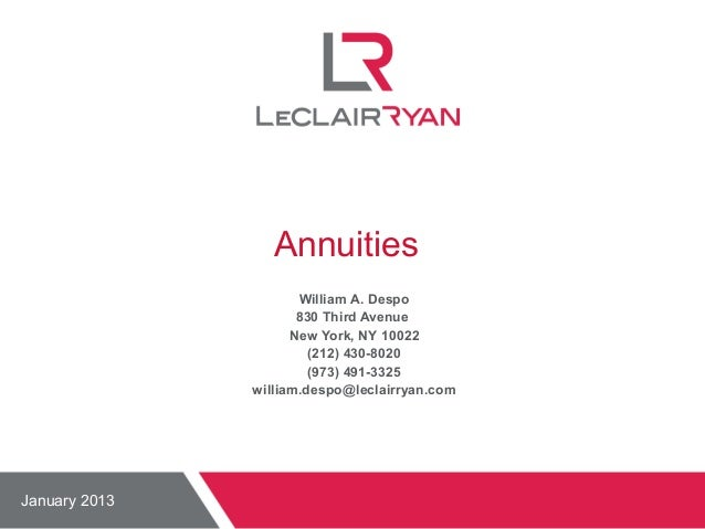 Annuities William A. Despo 830 Third Avenue New York, NY 10022 (212) 430-8020 (973) 491-3325 william.despo@leclairryan.com...