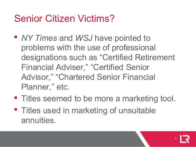 """Senior Citizen Victims?  NY Times and WSJ have pointed to problems with the use of professional designations such as """"Cer..."""