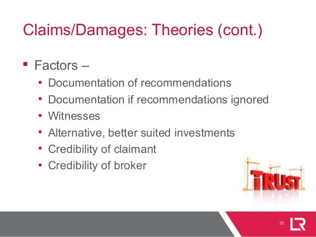 31 Claims/Damages: Theories (cont.)  Factors – • Documentation of recommendations • Documentation if recommendations igno...
