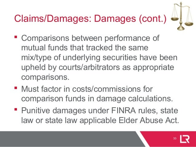 33 Claims/Damages: Damages (cont.)  Comparisons between performance of mutual funds that tracked the same mix/type of und...