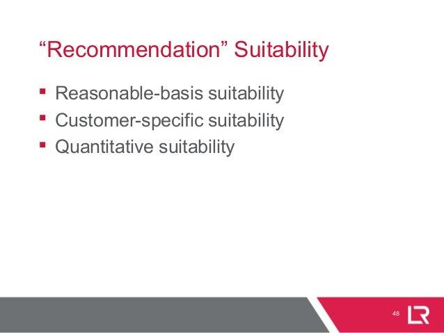"48 ""Recommendation"" Suitability  Reasonable-basis suitability  Customer-specific suitability  Quantitative suitability"