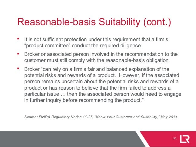 """50 Reasonable-basis Suitability (cont.)  It is not sufficient protection under this requirement that a firm's """"product co..."""