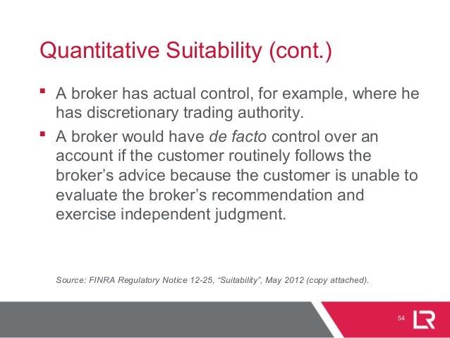 54 Quantitative Suitability (cont.)  A broker has actual control, for example, where he has discretionary trading authori...