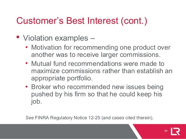 58 Customer's Best Interest (cont.)  Violation examples – • Motivation for recommending one product over another was to r...