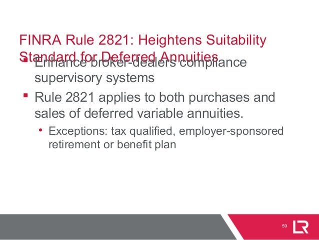 FINRA Rule 2821: Heightens Suitability Standard for Deferred Annuities Enhance broker-dealers compliance supervisory syst...