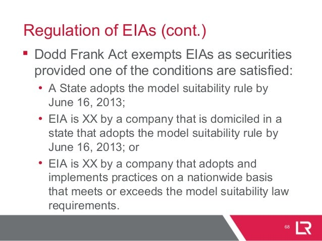 Regulation of EIAs (cont.)  Dodd Frank Act exempts EIAs as securities provided one of the conditions are satisfied: • A S...