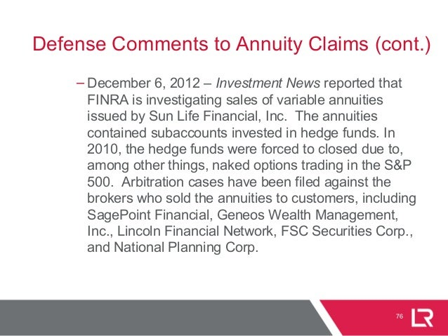 – December 6, 2012 – Investment News reported that FINRA is investigating sales of variable annuities issued by Sun Life F...