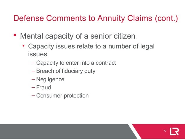  Mental capacity of a senior citizen • Capacity issues relate to a number of legal issues – Capacity to enter into a cont...