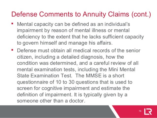  Mental capacity can be defined as an individual's impairment by reason of mental illness or mental deficiency to the ext...