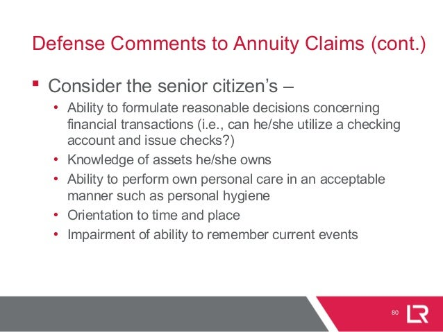  Consider the senior citizen's – • Ability to formulate reasonable decisions concerning financial transactions (i.e., can...