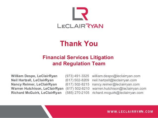 85 Thank You Financial Services Litigation and Regulation Team William Despo, LeClairRyan (973) 491-3325 william.despo@lec...