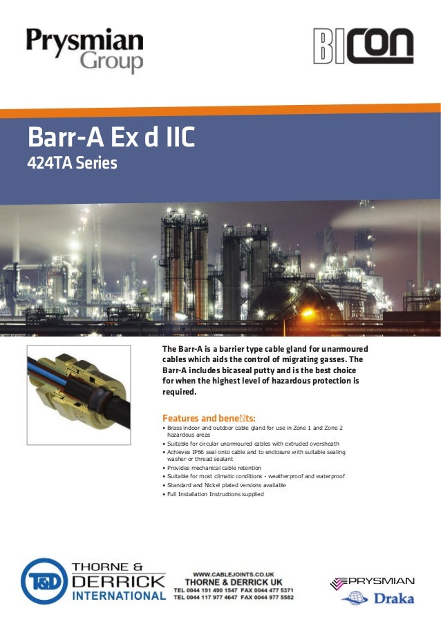 Barr-A Ex d IIC 424TASeries Features and bene ts: The Barr-A is a barrier type cable gland for unarmoured cables which aid...