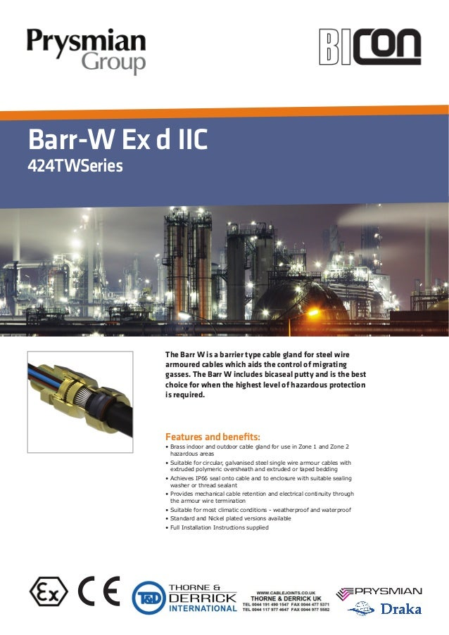 Barr-W Ex d IIC 424TWSeries Features and benefits: The Barr W is a barrier type cable gland for steel wire armoured cables ...