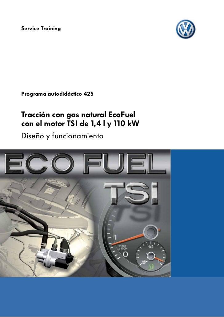Service TrainingPrograma autodidáctico 425Tracción con gas natural EcoFuelcon el motor TSI de 1,4 l y 110 kWDiseño y funci...