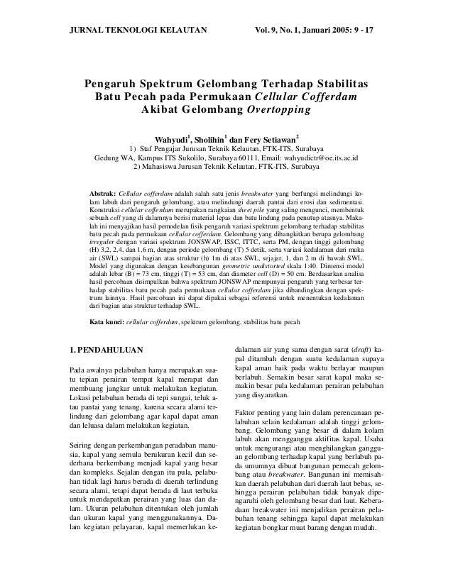 JURNAL TEKNOLOGI KELAUTAN Vol. 9, No. 1, Januari 2005: 9 - 17Pengaruh Spektrum Gelombang Terhadap StabilitasBatu Pecah pad...