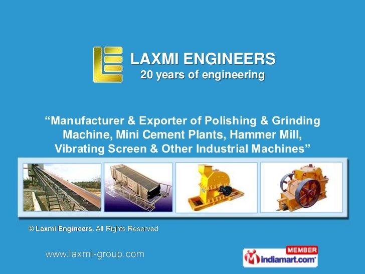 "LAXMI ENGINEERS                20 years of engineering""Manufacturer & Exporter of Polishing & Grinding  Machine, Mini Ceme..."