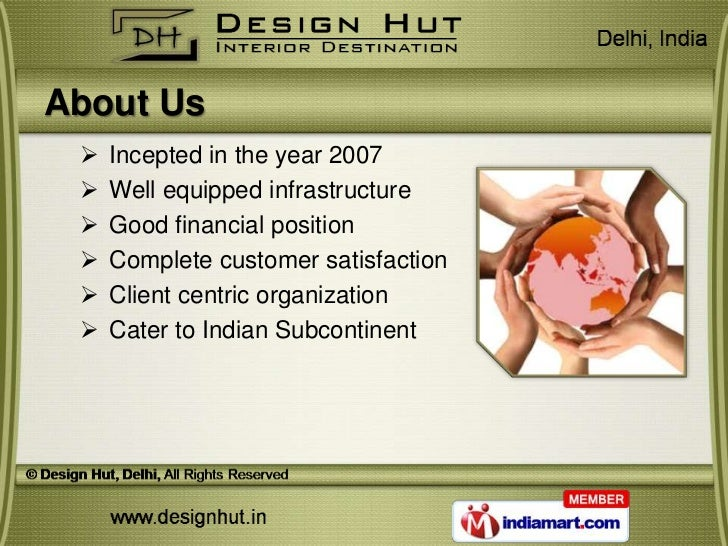 About Us    Incepted in the year 2007    Well equipped infrastructure    Good financial position    Complete customer ...