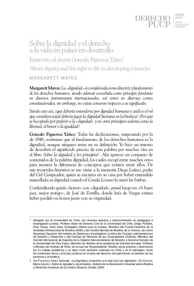 N° 69, 2012 pp. 15-17  Sobre la dignidad y el derecho a la vida en países en desarrollo Entrevista al doctor Gonzalo Figu...