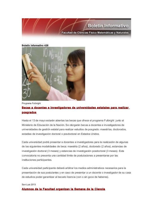 Boletín Informativo 426Programa FulbrightBecas a docentes e investigadores de universidades estatales para realizarposgrad...
