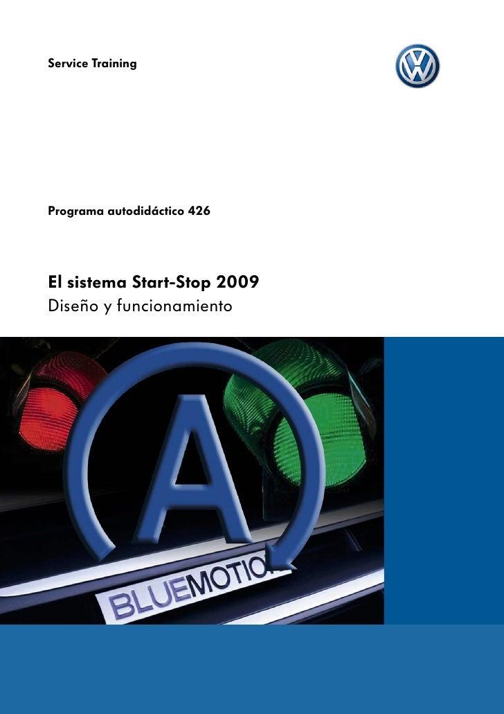 Service TrainingPrograma autodidáctico 426El sistema Start-Stop 2009Diseño y funcionamiento