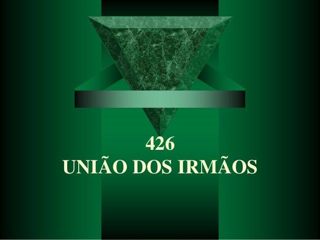 426 UNIÃO DOS IRMÃOS