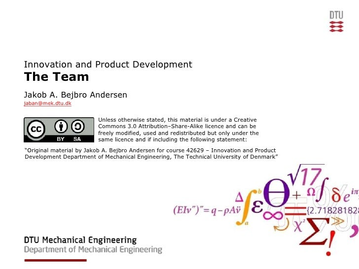 Innovation and Product DevelopmentThe TeamJakob A. Bejbro Andersenjaban@mek.dtu.dk                         Unless otherwis...