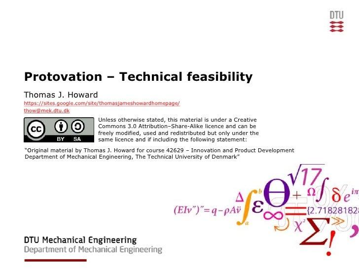 Protovation – Technical feasibilityThomas J. Howardhttps://sites.google.com/site/thomasjameshowardhomepage/thow@mek.dtu.dk...