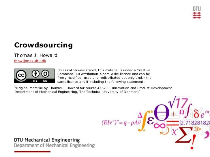 CrowdsourcingThomas J. Howardthow@mek.dtu.dk                         Unless otherwise stated, this material is under a Cre...
