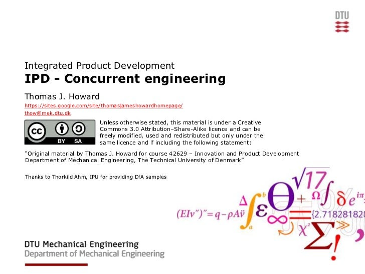 Integrated Product DevelopmentIPD - Concurrent engineeringThomas J. Howardhttps://sites.google.com/site/thomasjameshowardh...