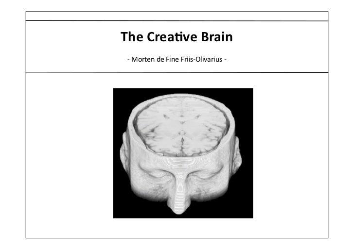 The Crea(ve Brain -‐ Morten de Fine Friis-‐Olivarius -‐