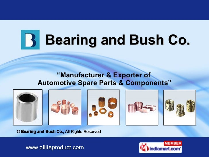 "Bearing and Bush Co. "" Manufacturer & Exporter of  Automotive Spare Parts & Components"""