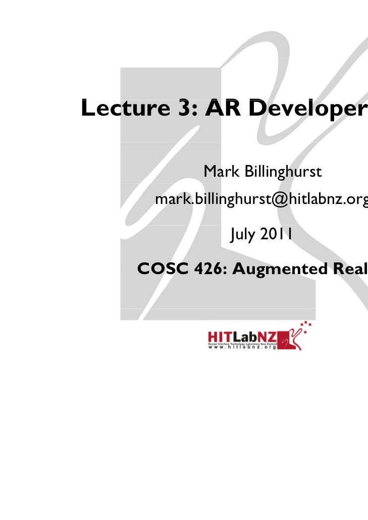 Lecture 3: AR DL       3     Developer Tools                  l     T l            Mark Billinghurst      mark.billinghurs...