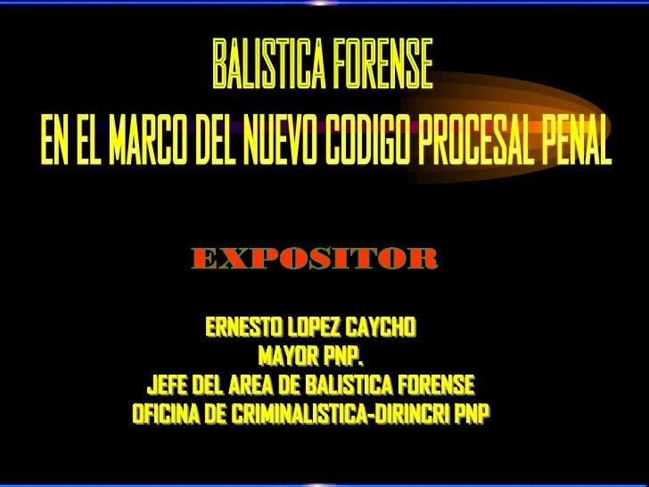 Ciencia Auxiliar del Derecho Penal y Derecho  Procesal Penal que estudia los indicios y      evidencias de un hecho crimin...