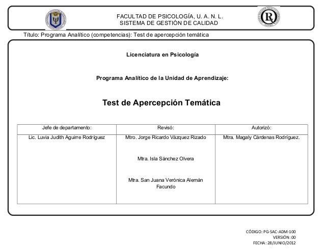 FACULTAD DE PSICOLOGÍA, U. A. N. L.SISTEMA DE GESTIÓN DE CALIDADTítulo: Programa Analítico (competencias): Test de apercep...