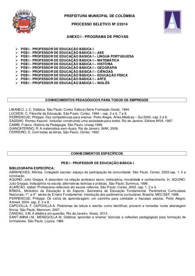 PREFEITURA MUNICIPAL DE COLÔMBIA  PROCESSO SELETIVO Nº 2/2014  ANEXO I - PROGRAMA DE PROVAS   PEB I - PROFESSOR DE EDUCAÇ...