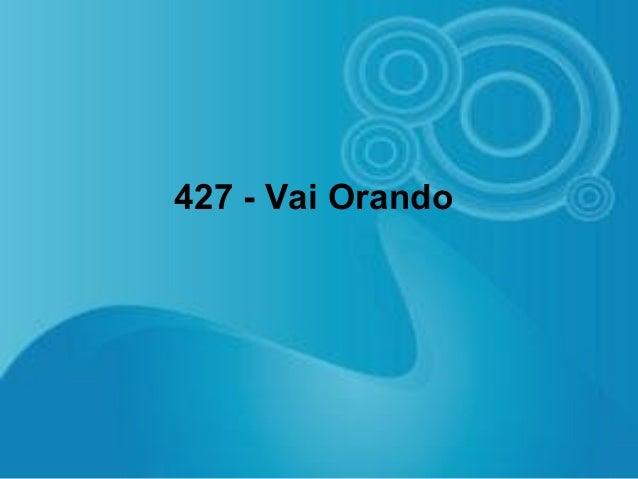427 - Vai Orando