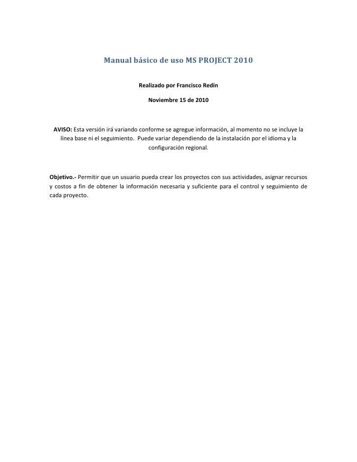 Manual básico de uso MS PROJECT 2010                                 Realizado por Francisco Redín                        ...