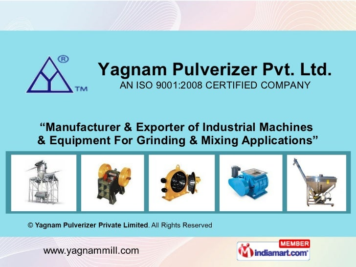 """ Manufacturer & Exporter of Industrial Machines  & Equipment For Grinding & Mixing Applications"" Yagnam Pulverizer Pvt. L..."