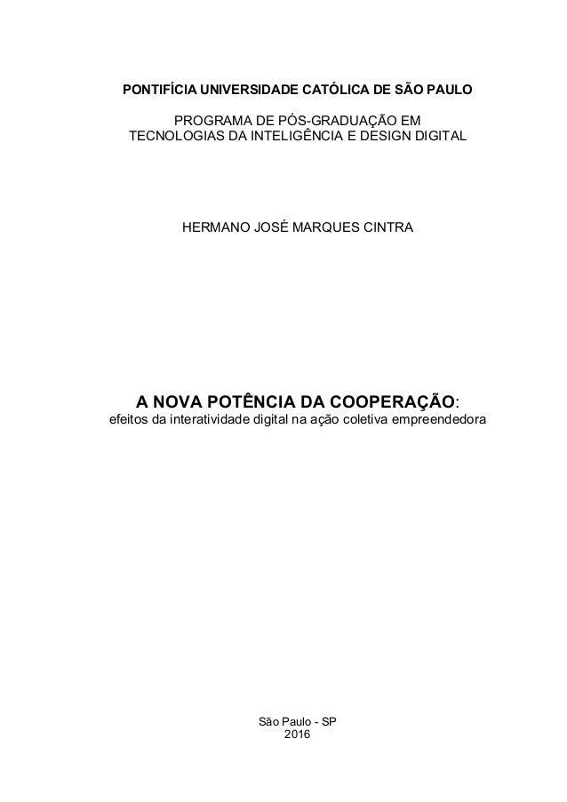 PONTIFÍCIA UNIVERSIDADE CATÓLICA DE SÃO PAULO PROGRAMA DE PÓS-GRADUAÇÃO EM TECNOLOGIAS DA INTELIGÊNCIA E DESIGN DIGITAL HE...