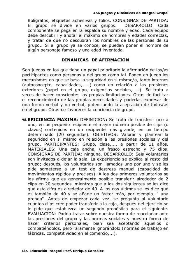 456 Juegos y Dinámicas de Integral Grupal Bolígrafos, etiquetas adhesivas y folios. CONSIGNAS DE PARTIDA: El grupo se divi...